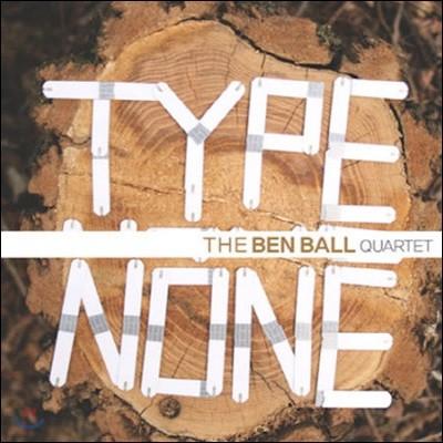 Ben Ball Quartet / Type None (미개봉)