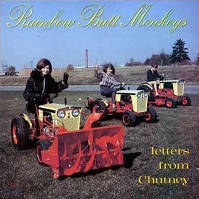 Rainbow Butt Monkeys / Letters From Chutney (미개봉)