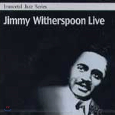 Jimmy Witherspoon / Immortal Jazz Series - Live (미개봉)