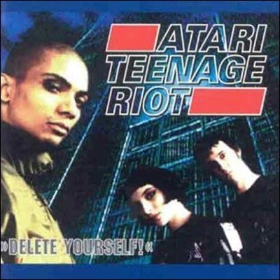 Atari Teenage Riot / Delete Yourself (수입/미개봉)