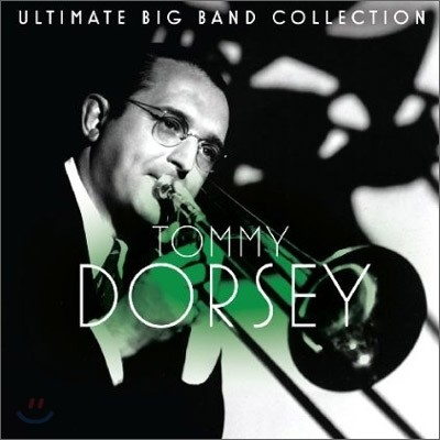Tommy Dorsey - Ultimate Big Band Collection: Tommy Dorsey