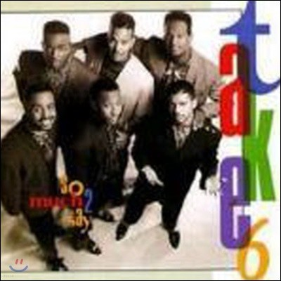 Take 6 / So Much 2 Say (미개봉)