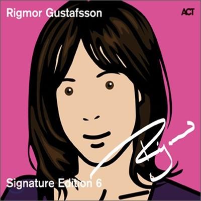 Rigmor Gustafsson - Signature Edition 6
