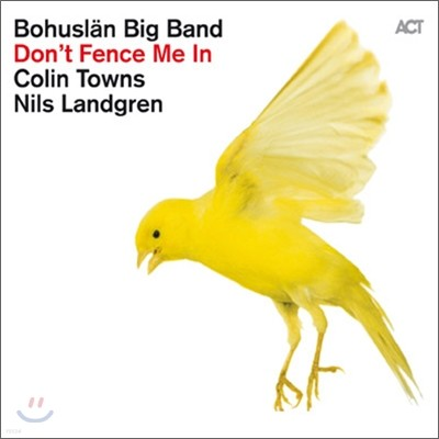 Bohuslan Big Band With Nils Landgren - Don't Fence Me In: The Music Of Cole Porter