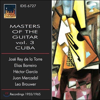 쿠바 기타리스트 연주 모음집 (Masters of the Guitar, Vol. 3: Cuba - Jose Rey de la Torre, Leo Brouwer, Hector Garcia)
