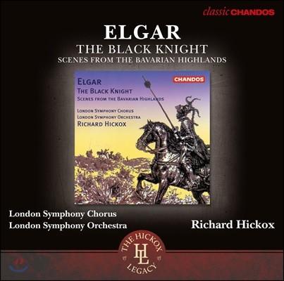 Richard Hickox 엘가: 칸타타 '흑기사', 바이에른의 고지로부터 - 런던 교향 합창단과 오케스트라, 리차드 히콕스 (Elgar: The Black Knight, Scenes from the Bavarian Highlands)
