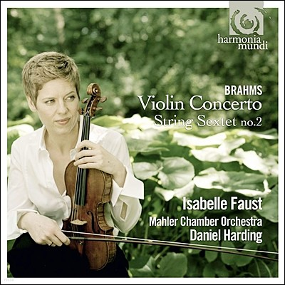 Isabelle Faust 브람스: 바이올린 협주곡, 현악 6중주 2번 (Brahms: Violin Concerto Op.77, String Sextet No. 2) 이자벨 파우스트
