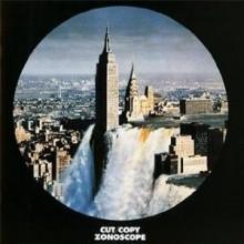 Cut Copy - Zonoscope