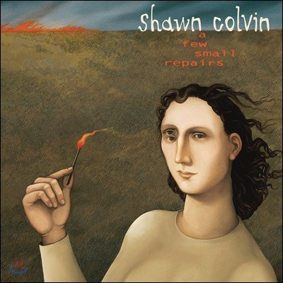 Shawn Colvin (숀 콜빈) - A Few Small Repairs [20th Anniversary Edition]