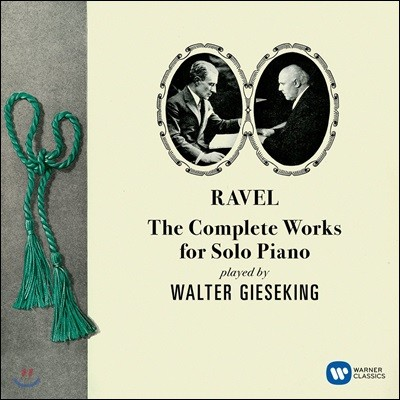 Walter Gieseking 라벨: 피아노 솔로 작품 전집 - 발터 기제킹 (Ravel: The Complete Works for Solo Piano)