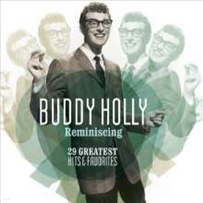 Buddy Holly - Reminiscing: 29 Greatest Hits & Favourites