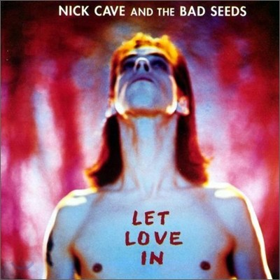 Nick Cave & The Bad Seeds - Let Love In (Collector's Edition)
