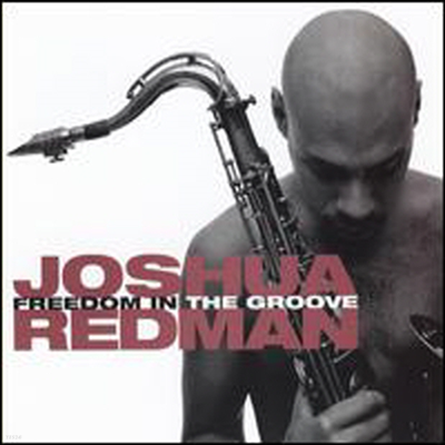 Joshua Redman - Freedom In Groove (CD-R)