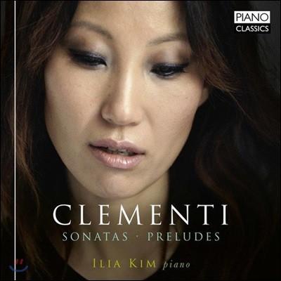 일리아 김 (Ilia Kim) - 클레멘티: 피아노 소나타, 프렐류드 작품집 (Muzio Clementi: Piano Sonatas, Preludes)