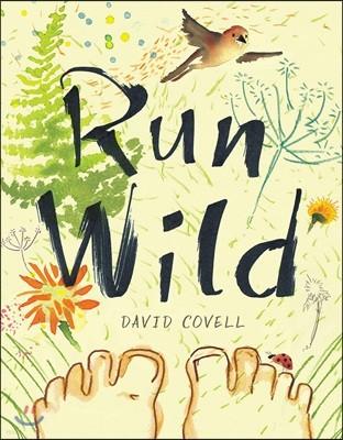 Run Wild : 뉴욕타임즈 뉴욕도서관 공동 선정 2018년 올해의 그림책 10