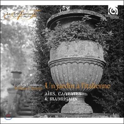 William Christie / Les Arts Florissants 이탈리아 정원에서 - 아리아, 칸타타, 마드리갈 (Un Jardin a l'Italienne - Airs, Cantates & Madrigaux)