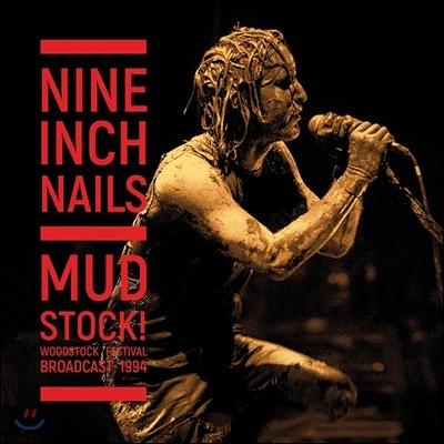Nine Inch Nails (나인 인치 네일스) - Mudstock! :Woodstock Festival 1994 [2 LP]