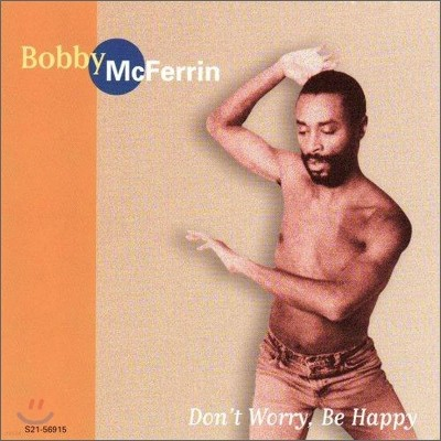 Bobby Mcferrin - Don't Worry, Be Happy