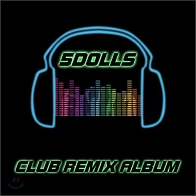 파이브 돌스 (5 Dolls) - Club Remix Album : Time To Play (리패키지)