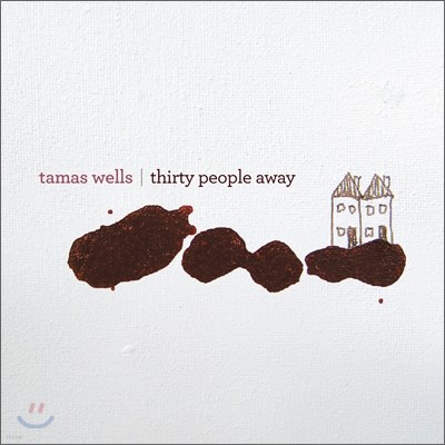 Tamas Wells - Thirty People Away