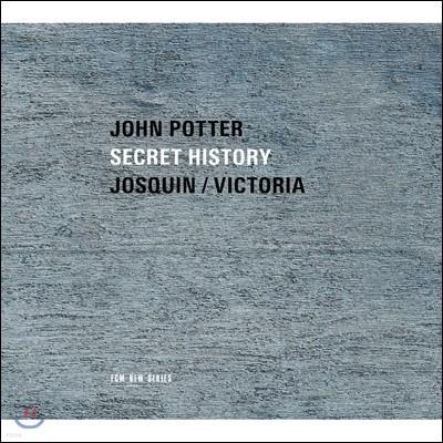 John Potter 존 포터 - 숨겨진 역사: 조스캥과 빅토리아의 음악 (Secret History: Josquin / Victoria)