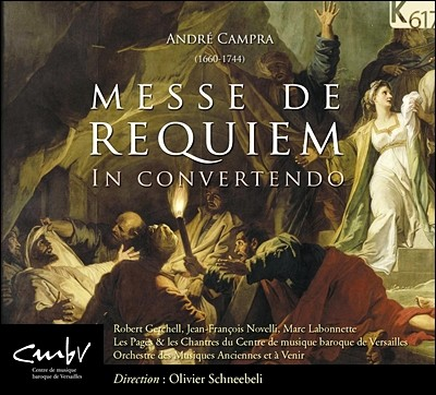 Olivier Schneebeli 캉프라: 레퀴엠 미사 (Andre Campra: Requiem, In convertendo)