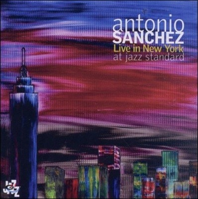 Antonio Sanchez (안토니오 산체스) - Live in New York At Jazz Standard