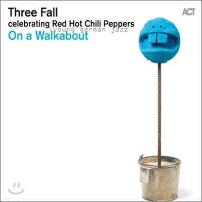 Three Fall - On A Walkabout : Celebrating Red Hot Chili Peppers 쓰리 폴 데뷔 앨범