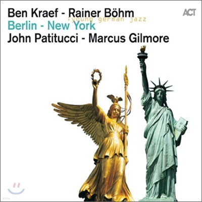 Ben Kaef, Rainer Bohm, John Patitucci, Marcus Gilmore - Berlin-New York