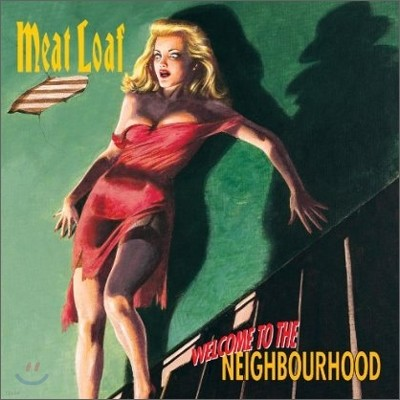 Meat Loaf - Welcome To The Neighbourhood (Collector's Edition)