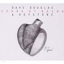 Dave Douglas - Spark Of Being Expand