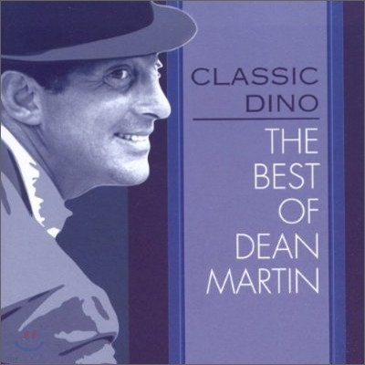 Dean Martin - Classic Dino: The Best Of Dean Martin