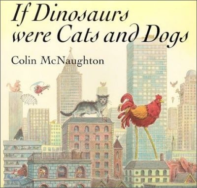 If Dinosaurs Were Cats And Dogs