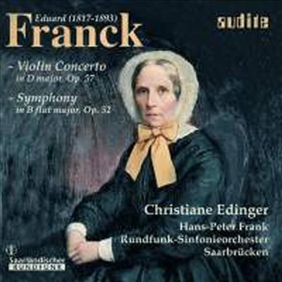 에두아르드 프랑크 : 바이올린 협주곡 Op.57 & 교향곡 Op,52 (Eduard Franck : Orchestral Works) - Christiane Edinger