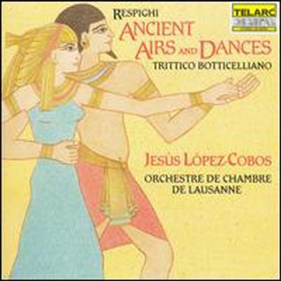 레스피기 : 고대의 무곡과 아리아, 세 개의 보티첼리 그림 (Resphighi : Ancient Airs and Dances. Trittico Botticelliano)(CD) - Jesus Lopez-Cobos