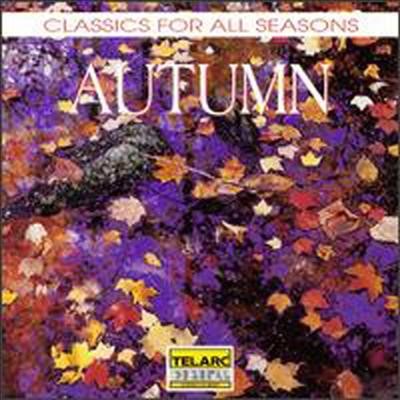 계절에 어울리는 음악 - 가을 (Classics for All Seasons - Autumn) - David Zinman
