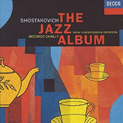 쇼스타코비치 : 재즈 모음곡 1-2번 (Shostakovich : The Jazz Album) - Riccardo Chailly