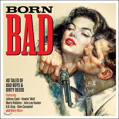 Born Bad: 40 Tales of Bad Boys & Dirty Deeds (본 배드)