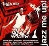 V.A. / Jazz Me Up! - Max Mix (Digipack/수입)