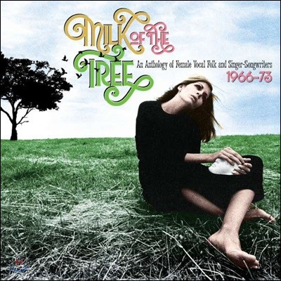 1966-1973 여성 포크 싱어 음악 모음집 (Milk Of The Tree: An Anthology Of Female Vocal Folk & Singer-Songwriters)