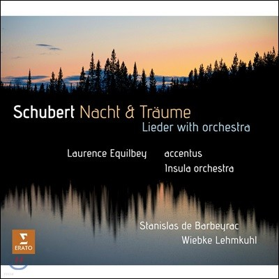 Laurence Equilbey 슈베르트: 오케스트라 반주 가곡집 '밤과 꿈' (Schubert: Nacht & Traume - Lieder with Orchestra)