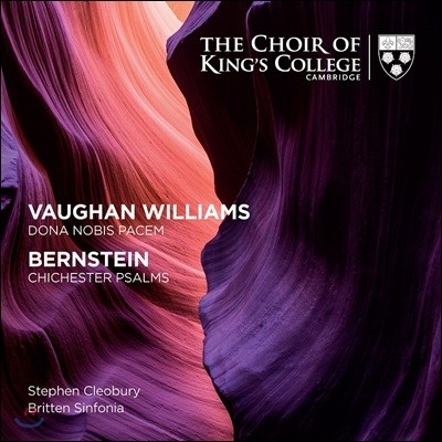 Choir of King's College 본 윌리엄스: 우리에게 평화를 주소서 / 번스타인: 치체스터 시편 (Bernstein: Chichester Psalms / Vaughan Williams: Dona Nobis Pacem)