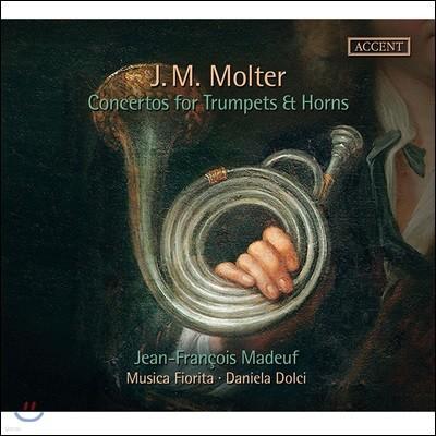 Jean-Francois Madeuf 요한 멜히오르 몰터: 트럼펫과 호른을 위한 협주곡들 (Johann Melchior Molter: Concertos for Trumpets & Horns)