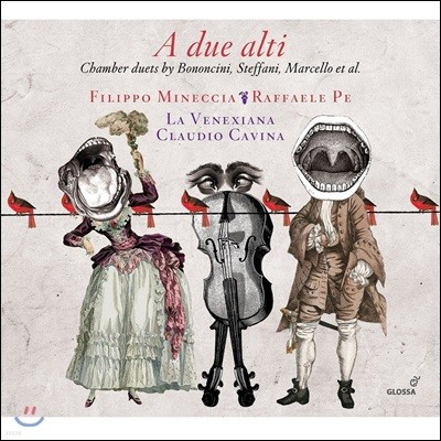 Filippo Mineccia / Raffaele Pe 보논치니 / 스테파니 / 마르첼로 / 헨델: 실내 2중창 작품들 (A Due Alti - Chamber Duets by Bononcini, Steffani, Marcello & Handel)