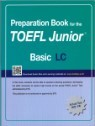 Preparation Book for the TOEFL Junior Test Focus on Question Types LC (Basic)