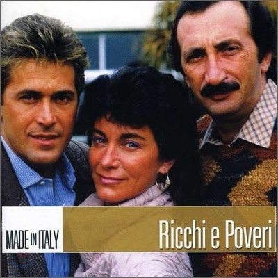 Ricchi E Poveri - Made In Italy (New Version)