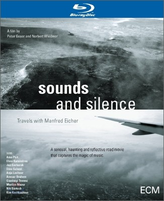 Sounds and Silence (사운드 앤 사일런스): Travels With Manfred Eicher