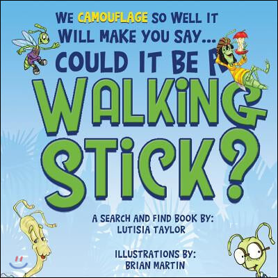 Could it be a Walking Stick?: We camouflage so well it will make you say