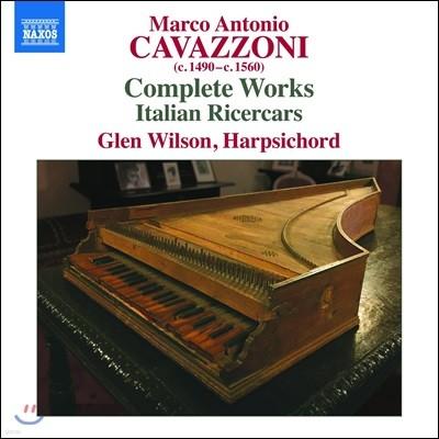 Glen Wilson 카바초니 외: 이탈리아 리체르카레 전집 (Marco Antonio Cavazzoni: Complete Works Italian Ricercars)