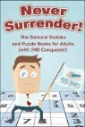 Never Surrender! the Samurai Sudoku and Puzzle Books for Adults (with 240 Conquests!)